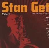 Stan Getz : the small group sessions 1946-1952 : studio recordings. Vol.1