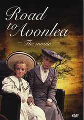 Road to Avonlea : the movie