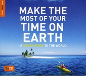 Make the most of your time on earth : A Rough Guide to the world