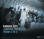 Kansas city : Jumping the blues from 6 to 6