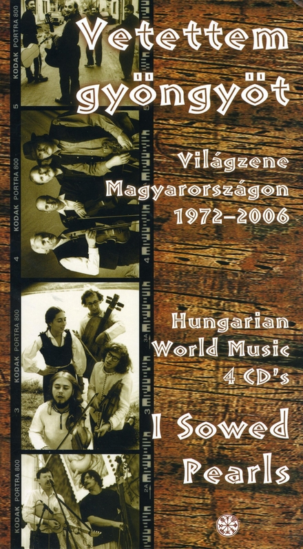 I sowed pearls : Hungarian world music 1972-2006