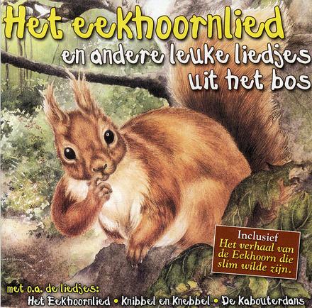 Het eekhoornlied en andere leuke liedjes uit het bos