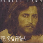 Border town : the very best of J.D. Souther