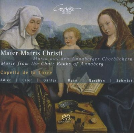 Mater Matris Christi : Music from the choir books of Annaberg