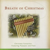 Breath of Christmas : Christmas favourites featuring panpipes and flute