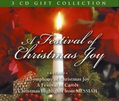 A festival of Christmas joy : A festival of carols ; Christmas highlights from Handel's Messiah ; A symphony of Chr...