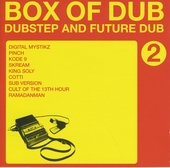 Box of dub : Dubstep and future dub. vol.2