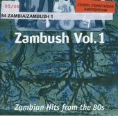 Zambush : Zambian hits from the 80s. vol.1
