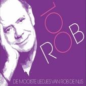 Rob 100 : het mooiste en het beste van Rob de Nijs