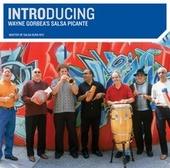 Introducing Wayne Gorbea's Salsa Picante : master of salsa dura NYC