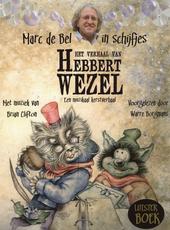Het verhaal van Hebbert Wezel : een muzikaal kerstverhaal