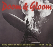 Doom & gloom : early songs of angst and disaster 1927-1945