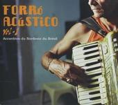 Forró acústico : accordéon du nordeste du Brésil. Vol. 1