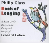 Book of longing : a song cycle based on the poetry and images of Leonard Cohen