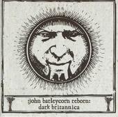 John Barleycorn reborn : dark Britannica