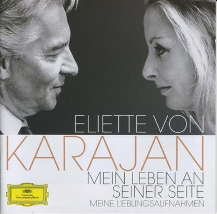 Eliette von Karajan : Meine Lieblingsaufnahmen