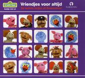 Vriendjes voor altijd : de leukste liedjes van Sesamstraat