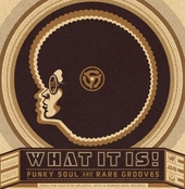 What it is! : funky soul and rare grooves 1967-1977 : from the vaults of Atlantic, Atco & Warner Bros. Records