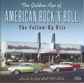 The golden age of American rock 'n' roll : the follow-up hits