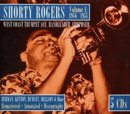 Shorty Rogers 1946-1954. Vol. 1