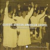 Classic African American gospel : from Smithsonian Folkways