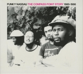Funky Nassau : The Compass Point story 1980-1986
