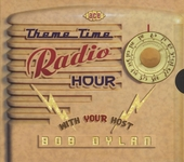 Theme time radio hour : with your host Bob Dylan
