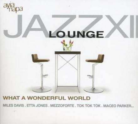 Jazz lounge : What a wonderful world. vol.12