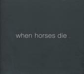 When horses die...