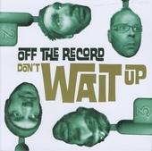 Don't wait up