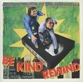 Be kind rewind : original motion picture soundtrack