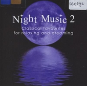 Night music 2 : Classical favourites for relaxing and dreaming. vol.2