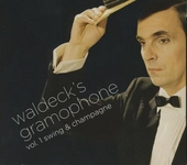 Waldeck's gramophone : Swing & champagne. vol.1