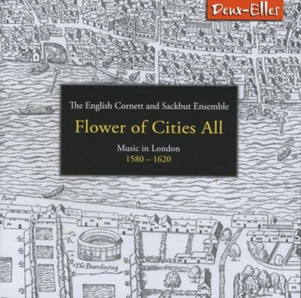 Flower of cities all : Music in London 1580-1620