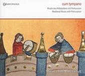 Cum tympano : Musik des Mittelalters mit Perkussion