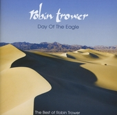 Day of the eagle : The best of Robin Trower
