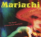 Mariachi : the sound of hysteria & heartache