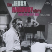 The Jerry Ragovov story : time is on my side 1953-2003