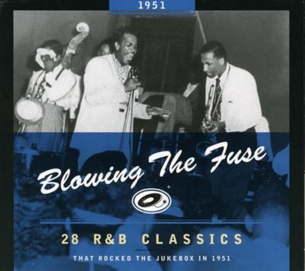 Blowing the fuse : 28 r&b classics that rocked the jukebox in 1951