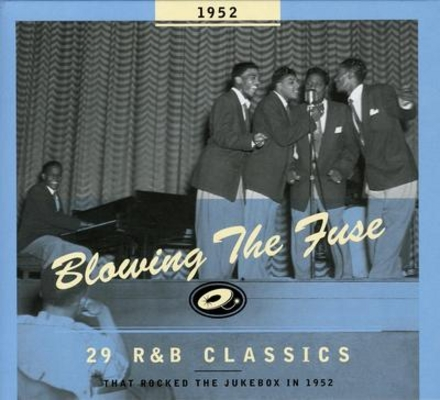 Blowing the fuse : 29 r&b classics that rocked the jukebox in 1952