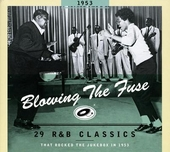 Blowing the fuse : 29 r&b classics that rocked the jukebox in 1953