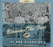 Blowing the fuse : 29 r&b classics the rocked the jukebox in 1954