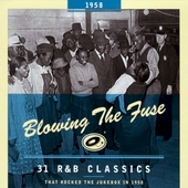 Blowing the fuse : 31 r&b classics that rocked the jukebox in 1958