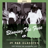 Blowing the fuse : 29 r&b classics that rocked the jukebox in 1959
