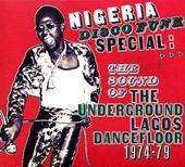 Nigeria disco funk special : the sound of the underground Lagos dancefloor 1974-1979