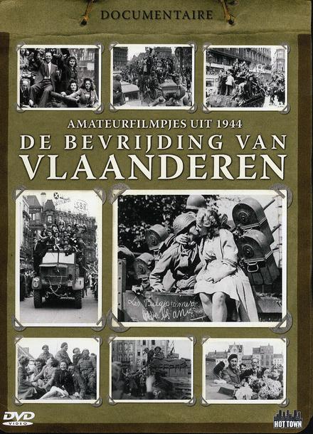 De bevrijding van Vlaanderen : amateurfilmpjes uit 1944