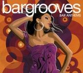 Bargrooves : Bar anthems