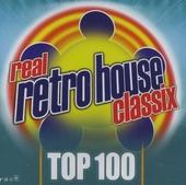 Real retro house classix : top 100
