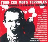 Tous ces mots terribles : Hommage à François Beranger