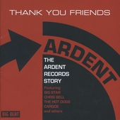 Thank you friends : the Ardent Records story